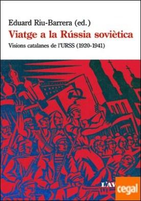 Viatge a la Rússia soviètica . Visions catalanes de l'URSS (1920-1941)