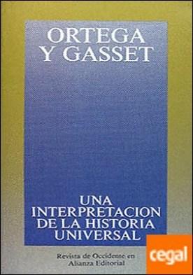 Una interpretación de la historia universal . En torno a Arnold J. Toynbee