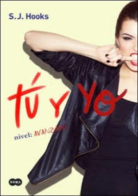 Tú y yo. Nivel: avanzado (Tú y yo 2) por S.J. Hooks PDF