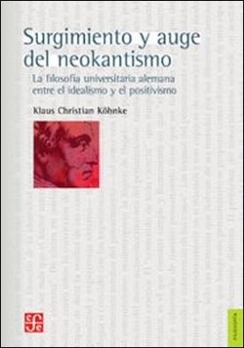Surgimiento y auge del neokantismo. La filosofía universitaria alemana entre el idealismo y el positivismo