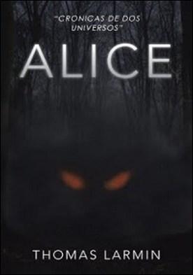 Alice (Crónicas de dos universos 1): SAGA: