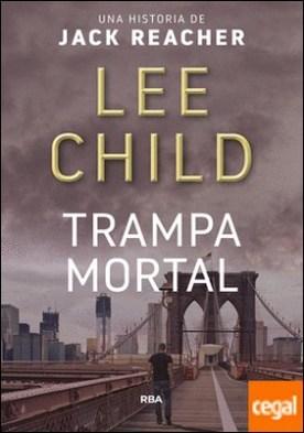 Trampa mortal por CHILD, LEE PDF