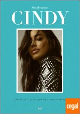 Simplemente Cindy . Guía de estilo,de Cindy Kimberly