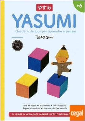 Yasumi +6 . Quadern de jocs per aprendre a pensar