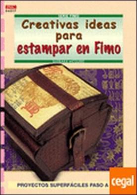 Serie Fimo nº 17. CREATIVAS IDEAS PARA ESTAMPAR EN FIMO . PROYECTOS SUPERFACILES PASO A PASO