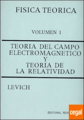 Volumen 1. Teoría del campo electromagnético y teoría de la relatividad
