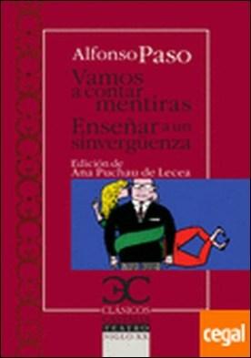 Vamos a contar mentiras. Enseñar a un sinvergüenza . Enseñar a un sinverguenza por Paso Gil, Alfonso PDF