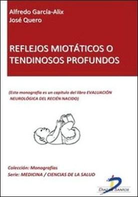 Reflejos miotáticos o tendinosos profundos. Evaluación neurológica del recién nacido