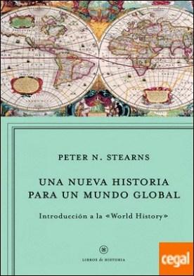 Una nueva historia para un mundo global . Introducción a la