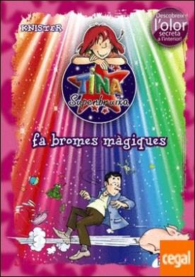 Tina Superbruixa fa bromes màgiques (ed.COLOR)