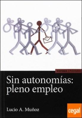 Sin autonomías: pleno empleo