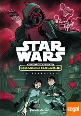 Star Wars. Aventuras en el espacio salvaje. La oscuridad . Narrativa 5