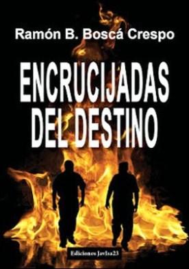Encrucijadas del destino por Ramón B. Boscá Crespo PDF