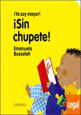 ¡Sin chupete! por Bussolati, Emanuela Maria PDF