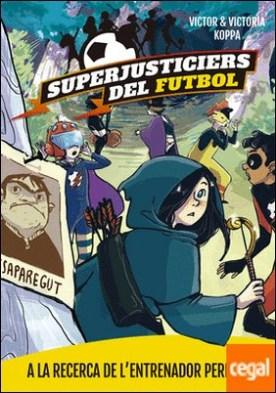 Superjusticiers del Futbol 3. A la recerca de l'entrenador perdut