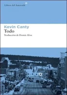 Todo por Kevin Canty PDF