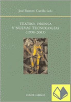 Teatro, prensa y nuevas tecnologías (1990-2003) . actas del XIII Seminario Internacional del Centro de Investigación de Semiótica Literaria, Teatral y Nuevas Tecnologías : Madrid, UNED, 26 y 27 de junio de 2003