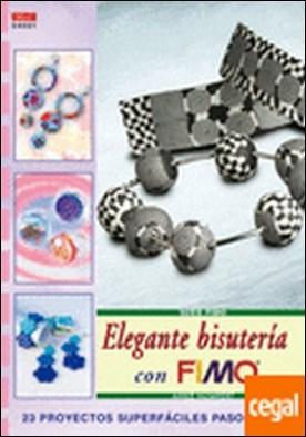 Serie Fimo nº 21. ELEGANTE BISUTERÍA CON FIMO . 23 PROYECTOS SUPERFACILES PASO A PASO por Humpert, Anke PDF