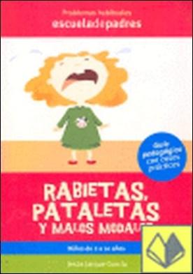 Rabietas, pataletas y malos modales . DE 2 A 12 AÑOS