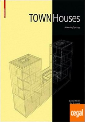 TOWN HOUSES. A HOUSING TYPOLOGY