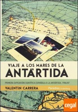 Viaje a los mares de la Antártida . Primera expedición científica española a la Antártida, 1986/87