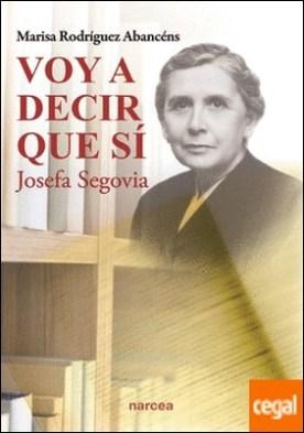 Voy a decir que sí . Josefa Segovia