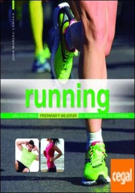 Running . Una Guía para Preparar y Mejorar el Rendimiento en Carrera