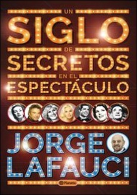 Un siglo de secretos en el espectáculo