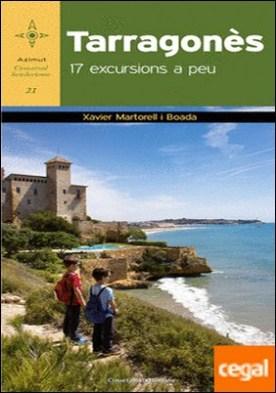 Tarragonès . 17 excursions a peu