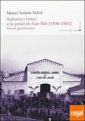 Suborns i tretes a la presó de Can Mir (1936-1941)