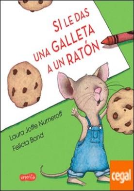 Si le das una galleta a un ratón