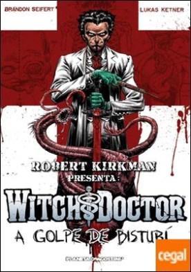 Robert Kirkman presenta Witch Doctor-A golpe de bisturí nº 01/02