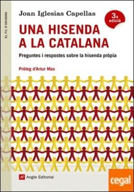 Una hisenda a la catalana . Preguntes i respostes sobre la hisenda pròpia