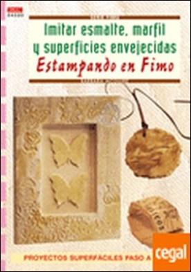 Serie Fimo nº 20. IMITAR ESMALTE, MARFIL Y SUPERFICIES ENVEJECIDAS ESTAMPADO EN . ENVEJECIDAS/ESTAMPANDO EN FIMO/PROYECTOS SUPERFACILES PASO A PASO por McGuire, Barbara PDF