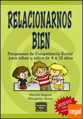 Relacionarnos bien . Programas de Competencia Social para niñas y niños de 4 a 12 años
