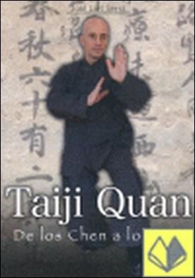 Taiji Quan . de los Chen a los Sun