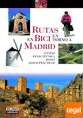 Rutas en bici en torno a Madrid . Etapas, Fichas Técnicas, Mapas, Datos Prácticos