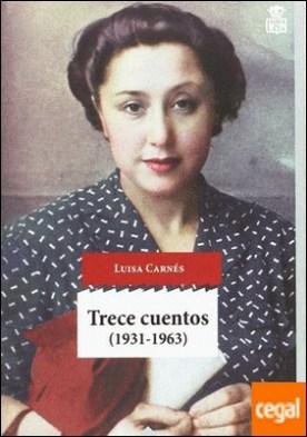 Trece cuentos . (1931-1963)