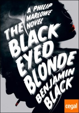 The Black Eyed Blonde . A Philip Marlowe novel