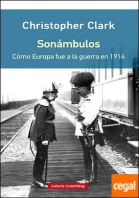Sonámbulos- rústica . Cómo Europa fue a la guerra en 1914
