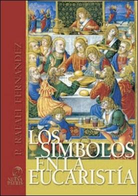 Los Símbolos en la Eucaristía: Riquezas Fé
