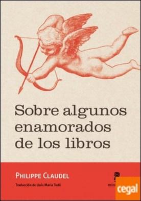 Sobre algunos enamorados de los libros