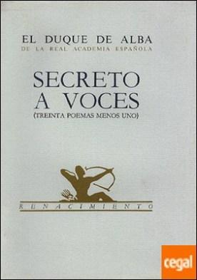 Secreto a voces . (Treinta poemas menos uno)