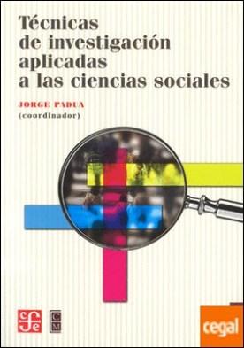 Técnicas de investigación aplicadas a las ciencias sociales por Padua, Jorge et al. PDF