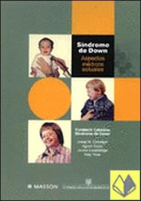 Síndrome de Down . aspectos médicos actuales