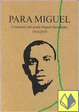 Versos para Miguel . homenaje poético a Miguel Hernández