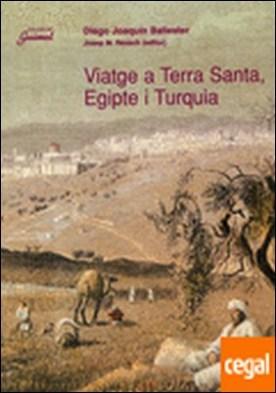 Viatge a Terra Santa, Egipte i Turquia