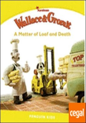 Wallace and Gromit: A Matter of Loaf and Death . Penguin Kids 6
