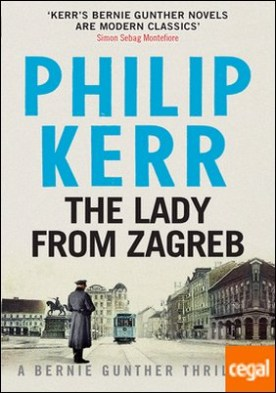 The lady from Zagreb . (A Bernie Gunther thriller)