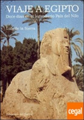 Viaje a Egipto . Doce días en el legendario país del Nilo